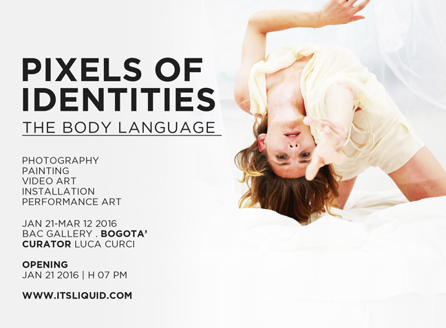OPENING: PIXELS OF IDENTITIES - THE BODY LANGUAGE |  Bogotá