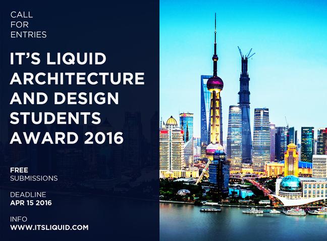 IT'S LIQUID ARCHITECTURE AND DESIGN STUDENTS AWARD 2016