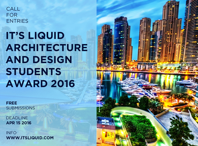 IT'S LIQUID ARCHITECTURE AND DESIGN STUDENTS AWARD 2016