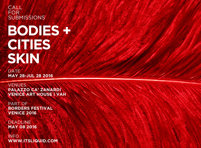 Call for artists: BODIES+CITIES SKIN - Venice, May 2016