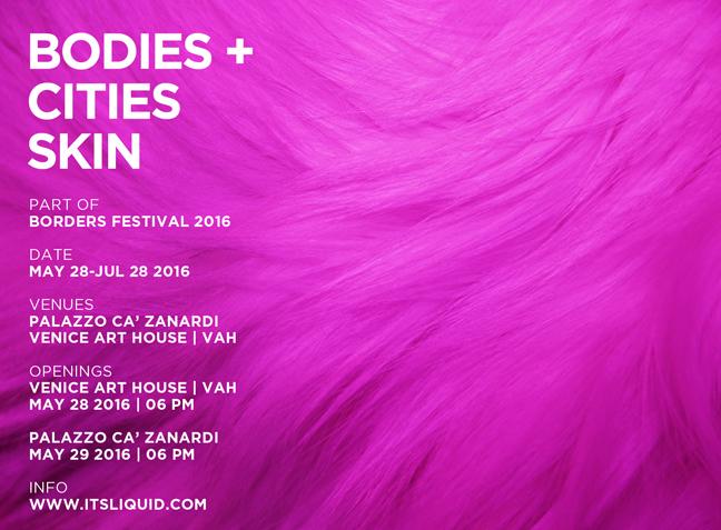 Openings: BODIES+CITIES SKIN   Venice