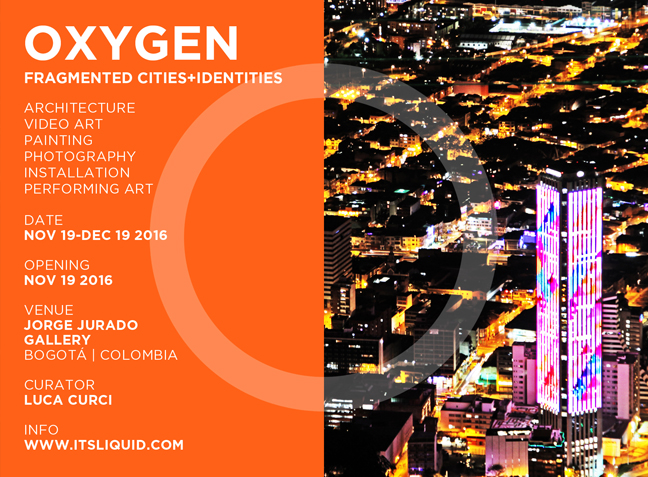 OPENING: OXYGEN - FRAGMENTED CITIES+IDENTITIES | Bogotá 2016