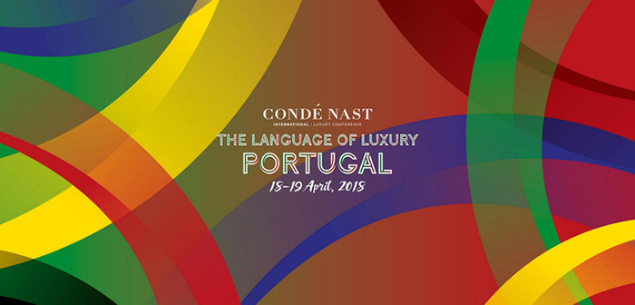 Condé Nast International Luxury Conference | Lisbon