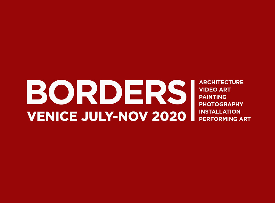 Call for artists - BORDERS Festival, Venice July-Nov 2020